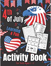 Fourth of July Activity Book For Kids Ages 6-12: 4th of July Coloring Pages I Mazes I I Can Spy I Word Search I Matching I Find The Difference and Many More Activities