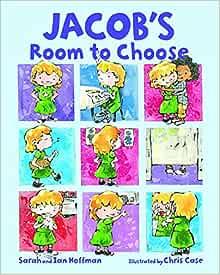 Jacob's Room to Choose: Hoffman, Sarah, Hoffman, Ian, Case, Chris:  9781433830730: Amazon.com: Books