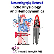 Echo Physiology and Hemodynamics (Echocardiography Illustrated Book 7)