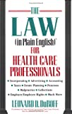The Law in Plain English for Health Care Professionals, Leonard D. DuBoff, 0471580023