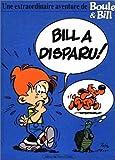 Boule et Bill : Bill a disparu !