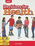 Decisions for Health, Holt, Rinehart and Winston Staff, 0030668123