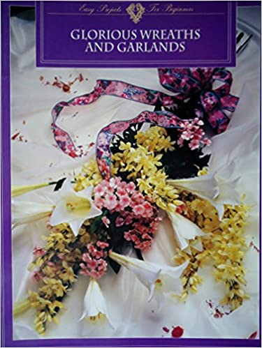 Download Glorious Wreaths and Garlands (Easy projects for beginners) PDF, azw (Kindle), ePub
