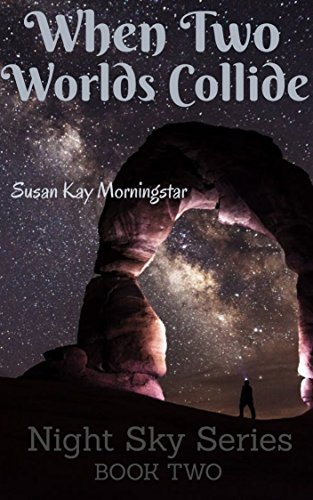 When Two Worlds Collide (Night Sky Series Book 2)