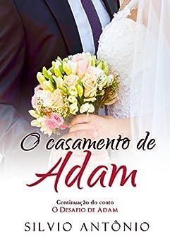 O Casamento de Adam (Portuguese Edition) by [Antonio, Silvio]