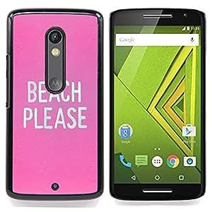 For Motorola Verizon DROID MAXX 2 / Moto X Play - Beach Please Birch Funny Text White /Modelo de la piel protectora de la cubierta del caso/ - Super Marley Shop -