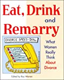 Eat, Drink and Remarry, Roz Warren, 1887166653
