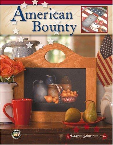 Read Online American Bounty (Leisure Arts #22611) pdf epub