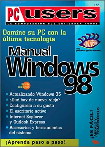 Domine su PC con la última tecnología: manual de Windows 98 (PC Users; La Computacion Que Entienden Todos) (Spanish Edition): Ricardo Goldberger, ...