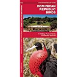 Dominican Republic Birds: A Folding Pocket Guide to Familiar Species (A Pocket Naturalist Guide)