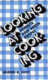 Looking at Cooking, Mildred G. Swift, 0882890956