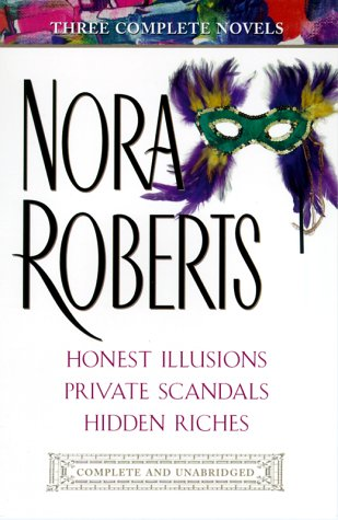 Roberts: Three Complete Novels: Honest Illusions; Private Scandals; Hidden Riches