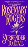 Front cover for the book Surrender To Love by Rosemary Rogers