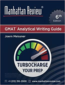 Manhattan Review GMAT Analytical Writing Guide [6th Edition]: Answers to Real AWA Topics