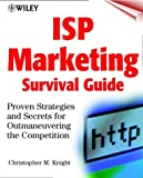 ISP Marketing Survival Guide, Christopher M. Knight, 0471376795