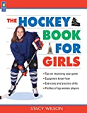 The Hockey Book for Girls (Books for Girls)