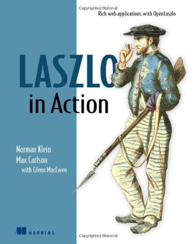 [PDF] Laszlo in Action Free Download | Publisher : Manning Publications | Category : Computers & Internet | ISBN 10 : 1932394834 | ISBN 13 : 9781932394832