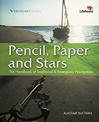 Pencil, Paper & Stars: The Handbook of Traditional & Emergency Navigation: The Handbook of Traditional and Emergency Navigation (Wiley Nautical)