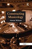 Constructing Musicology (Routledge Revivals)