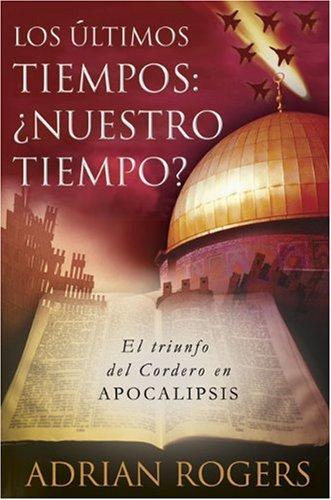Apocalipsis: El Fin De Los Tiempos: El Triunfo Del Cordero De Dios (Spanish Edition) by B & H Espanol