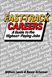 Fast Track Careers: A Guide to the Highest Paying Jobs (Career Blazers)