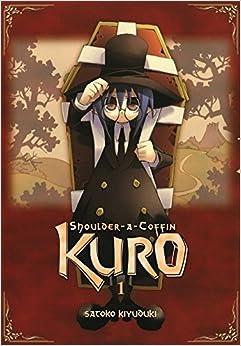 Book Shoulder-A-Coffin, Kuro, Vol 1: v. 1 by Satoko Kiyuduki (5-Jun-2008)