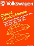 Volkswagen Official Service Manual Super Beetle, Beetle and Karmann Ghia 1970, 1971, 1972, 1973, 1974, 1975, 1976, 1977, 1978, 1979