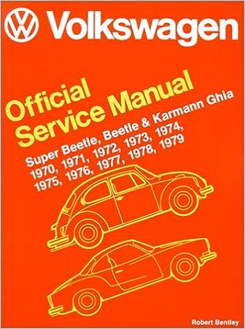 Volkswagen Beetle, Super Beetle, Karmann Ghia Official Service Manual Type 1 1970-1979