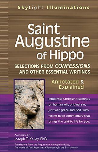 Saint Augustine of Hippo: Selections from Confessions and Other Essential Writings, Annotated & Explained Edition