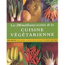 200 meilleures recettes de la cuisine vegetarienne