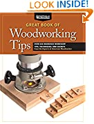 #9: Great Book of Woodworking Tips: Over 650 Ingenious Workshop Tips, Techniques, and Secrets from the Experts at American Woodworker (Fox Chapel Publishing) Shop-Tested and Photo-Illustrated