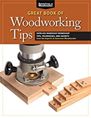 Keep the Great Book of Woodworking Tips close by your workbench for a ready source of inspired, shop-tested advice for woodworking success on any project! This ultimate collection of tips includes how to: Rout perfectly fitting edge joints ev...