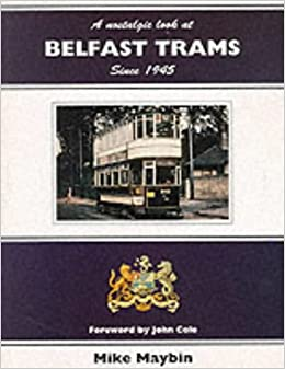 A Nostalgic Look at Belfast Trams Since 1945
