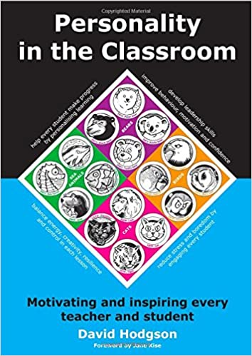 Personality In The Classroom: Motivating And Inspiring Every Teacher And Student by David Hodgson