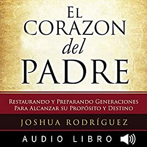 El Corazón del Padre [The Heart of the Father] Audiobook