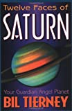 Twelve Faces of Saturn: Your Guardian Angel Planet