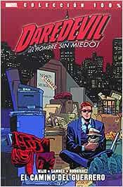 Daredevil 5. ¡El Hombre Sin Miedo! El Camino Del Guerrero (100% Daredevil Hombre Sin Miedo)