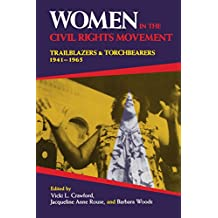 Women in the Civil Rights Movement: Trailblazers and Torchbearers, 1941–1965