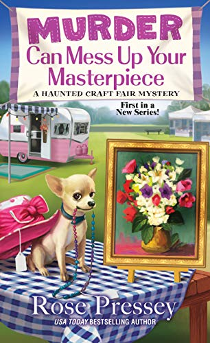Murder Can Mess Up Your Masterpiece (A Haunted Craft Fair Mystery Book 1) by [Pressey, Rose]