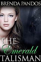 The Emerald Talisman (Talisman Series Book 1)