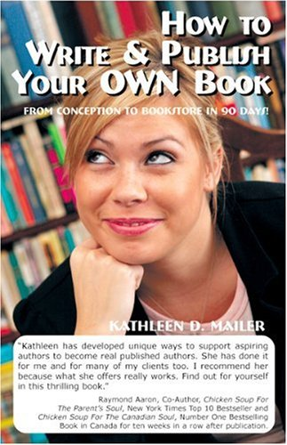 How To Write And Publish Your Own Book: From Conception to Bookstore in 90 Days! ebook