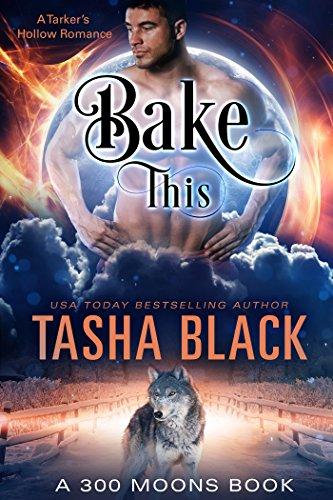 (Bake This! (300 Moons #5))