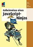 Geheimnisse eines JavaScript-Ninjas (mitp Professional)