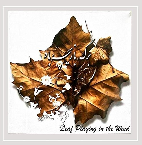 Barg Bazich-Ye Baad (Leaf Playing In The Wind)