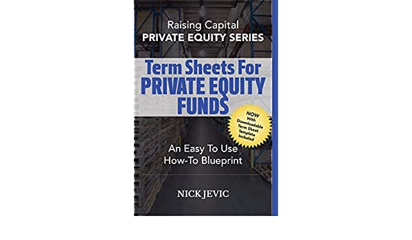 Amazon writing term sheets for private equity funds an easy to amazon writing term sheets for private equity funds an easy to use how to blueprint private equity series ebook nick jevic kindle store fandeluxe Images
