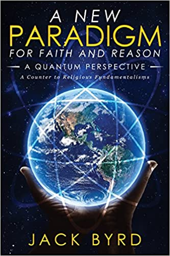 Book A New Paradigm for Faith and Reason -- A Quantum Perspective