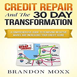 Credit Repair and the 30 Day Transformation