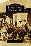 Emmett and Gem County, Julianne Rekow Peterson and the Gem County Historical Society, 1467132446