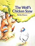 The Wolf's Chicken Stew, Keiko Kasza, 0812487486