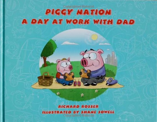 Piggy Nation A Day At Work With Dad